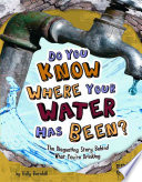 Do You Know Where Your Water Has Been