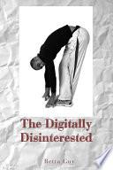 The Digitally Disinterested