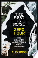 The Rest Is Noise Series  Zero Hour  The U S  Army and German Music  1945   1949