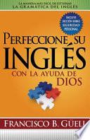 Perfeccione su Ingles Con la Ayuda de Dios