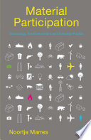 Material Participation  Technology  the Environment and Everyday Publics