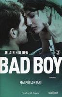 Bad Boy : mai più lontani