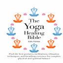 The Yoga Healing Bible