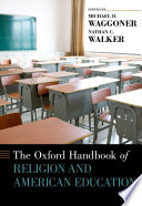 The Oxford Handbook of Religion and American Education