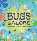 Bugs Galore : bugs, live bugs, and dead bugs--are presented in...