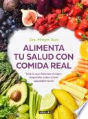 Alimenta Tu Salud Con Comida Real