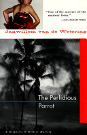 The Perfidious Parrot Degier And The Commissaris Journey To Key
