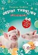 Unsere Tierklinik: Adventskalender. Zwei Schweinchen und ein Wunder