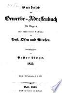 Handels- und Gewerbe-Adressenbuch für Ungarn, mit besonderer Rücksicht auf Pest, Ofen und Altofen