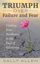 Triumph Over Failure And Fear
