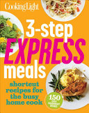 Cooking Light 3 Step Express Meals