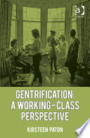 Gentrification  A Working Class Perspective