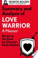 Summary and Analysis of Love Warrior  A Memoir