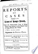 Reports of Cases Adjudged in the Court of King s Bench