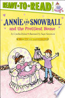 Annie and Snowball and the Prettiest House Book PDF