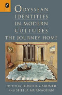 Odyssean identities in modern cultures : the journey home / edited by Hunter Gardner and Sheila Murnaghan.