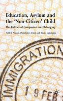 Education  Asylum and the  Non Citizen  Child