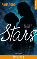 Stars - tome 1 Nos étoiles perdues Episode 3