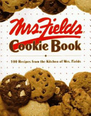 Mrs. Fields Cookie Book Kitchen Tested Recipes From Elegant