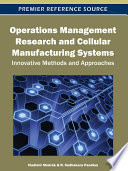 Operations Management Research and Cellular Manufacturing Systems  Innovative Methods and Approaches