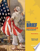 The Brief American Pageant  A History of the Republic  Volume II  Since 1865