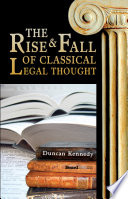Rise and Fall of Classical Legal Thought