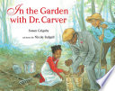 In the Garden with Dr  Carver