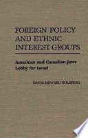 Foreign Policy and Ethnic Interest Groups Jewish Lobbying Organizations Over The Past