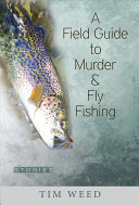 A Field Guide to Murder   Fly Fishing