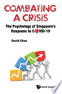 Combating A Crisis The Psychology Of Singapore S Response To Covid 19