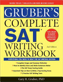 Gruber s Complete SAT Writing Workbook