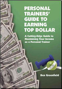 Personal Trainers  Guide to Earning Top Dollar