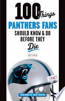 100 Things Panthers Fans Should Know   Do Before They Die
