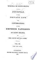 Mémorial de Sainte Hélène Journal of the Private Life and Conversations of the Emperor Napoleon at Saint Helena