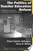 The Politics Of Teacher Education Reform : educational policy book for students and researchers, and...