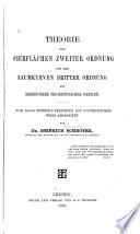 Theorie der Oberflächen zweiter Ordnung und der Raumkurven dritter Ordnung als Erzeugnisse projektivischer Gebilde