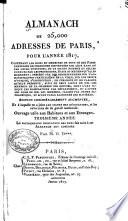 Almanach des 25000 adresses des principaux habitans de Paris ...