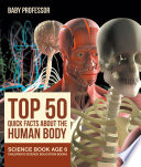 Top 50 Quick Facts About the Human Body   Science Book Age 6   Children s Science Education Books
