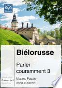 Biélorusse Parler couramment 3 (PDF+mp3)