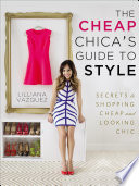 The Cheap Chica s Guide to Style