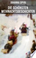 Die Sch Nsten Weihnachtsgeschichten Von Johanna Spyri