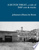 A DUTCH TREAT   a tale of DAF cars   trucks