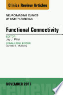 Functional Connectivity  an Issue of Neuroimaging Clinics of North America  E Book