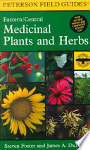 A Field Guide to Medicinal Plants and Herbs of Eastern and Central North America Eastern And Central North American Includes