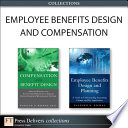 Employee Benefits Design and Compensation  Collection