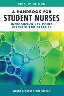 A Handbook for Student Nurses  2016 17 Edition