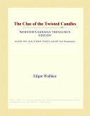The Clue of the Twisted Candles  Webster s German Thesaurus Edition