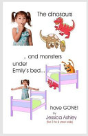 The Dinosaurs and Monsters Under Emily s Bed Have Gone  Book PDF