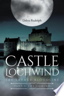Castle Lochwind The Savage Bloodline Part I The Coming