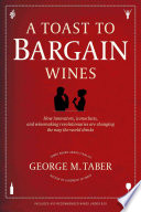 A Toast to Bargain Wines And Explores How The Bargain
